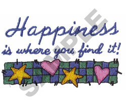HAPPINESS IS WHERE YOU FIND IT! embroidery design