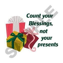 Count Blessings Not Presents embroidery design