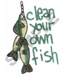 CLEAN YOUR OWN FISH embroidery design