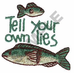 TELL YOUR OWN LIES embroidery design