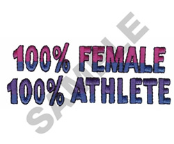 100% FEMALE 100% ATHLETE embroidery design