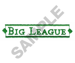 BIG LEAGUE SIGN embroidery design