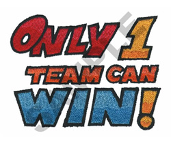 ONLY 1 TEAM CAN WIN embroidery design
