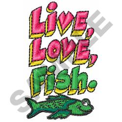 LIVE LOVE FISH embroidery design
