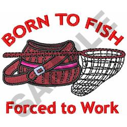 BORN TO FISH embroidery design