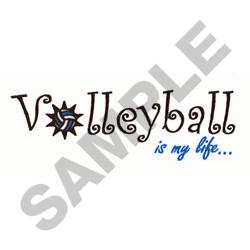VOLLEYBALL IS MY LIFE embroidery design
