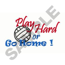 PLAY HARD OR GO HOME embroidery design