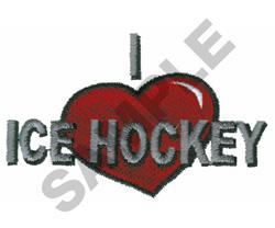 I  LOVE ICE HOCKEY embroidery design