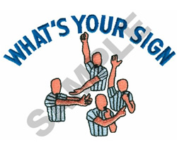 WHATS YOUR SIGN embroidery design