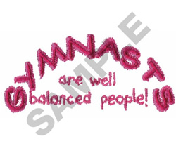 GYMNASTS ARE WELL BALANCED... embroidery design