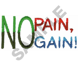 NO PAIN NO GAIN! embroidery design