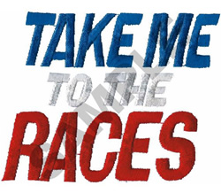 TAKE ME TO THE RACES embroidery design