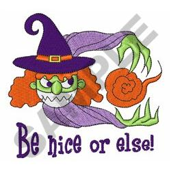BE NICE OR ELSE embroidery design