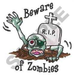 BEWARE OF ZOMBIES embroidery design
