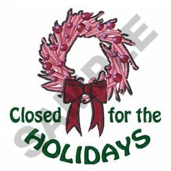 CLOSED FOR THE HOLIDAYS embroidery design