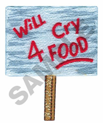 WILL CRY FOR FOOD embroidery design