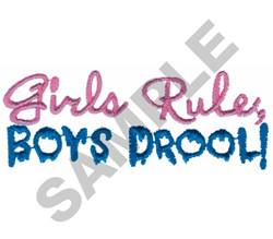 GIRLS RULE, BOYS DROOL! embroidery design