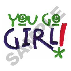 YOU GO GIRL! embroidery design