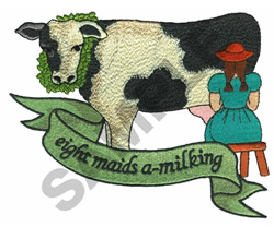 EIGHT MAIDS A MILKING embroidery design