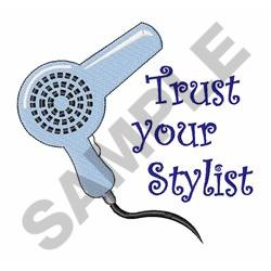 Trust Your Stylist embroidery design