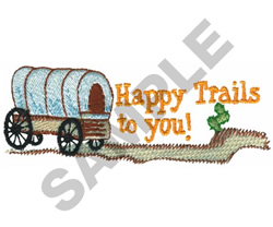 HAPPY TRAILS TO YOU! embroidery design