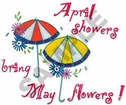 APRIL SHOWERS BRING MAY FLOWERS embroidery design
