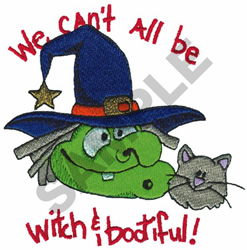 WE CANT ALL BE WITCH & BOOTIFUL embroidery design