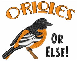 Orioles Or Else embroidery design