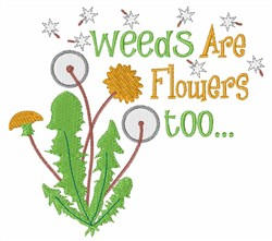 Weeds Are Flowers embroidery design