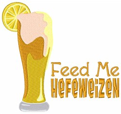 Feed Me Hefeweizen embroidery design