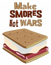 Make Smores Not Wars embroidery design