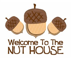 Welcome To Nut House embroidery design