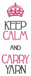Keep Calm And Carry Yarn embroidery design