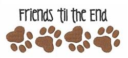 Friends Til End embroidery design