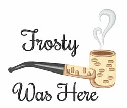 Frosty Was Here embroidery design