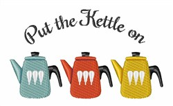 Put Kettle On embroidery design