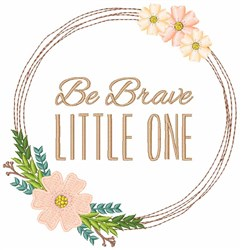 Be Brave embroidery design