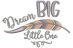 Dream Big Little One embroidery design