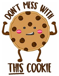 Don''t Mess With This Cookie embroidery design