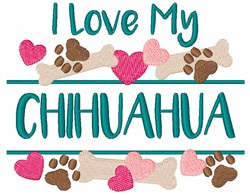 I Love My Chihuahua embroidery design