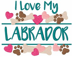 I Love My Labrador embroidery design