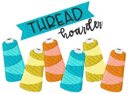 Thread Hoarder embroidery design