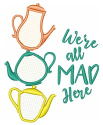 Were All Mad Here embroidery design