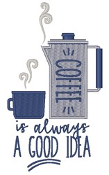 Coffee Is A Good Idea embroidery design