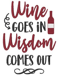Wine In, Wisdom Out embroidery design