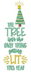 Lit Tree Funny Christmas Quote Saying Phrase embroidery design