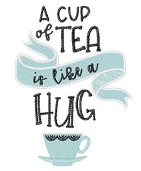Tea Is Like A Hug embroidery design