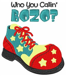 You Callin Bozo? embroidery design