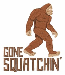 Gone Squatchin embroidery design