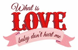 What Is Love embroidery design